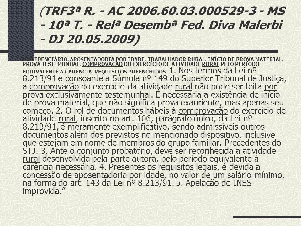 (TRF3ª R. - AC 2006. 60. 03. 000529-3 - MS - 10ª T. - Relª Desembª Fed