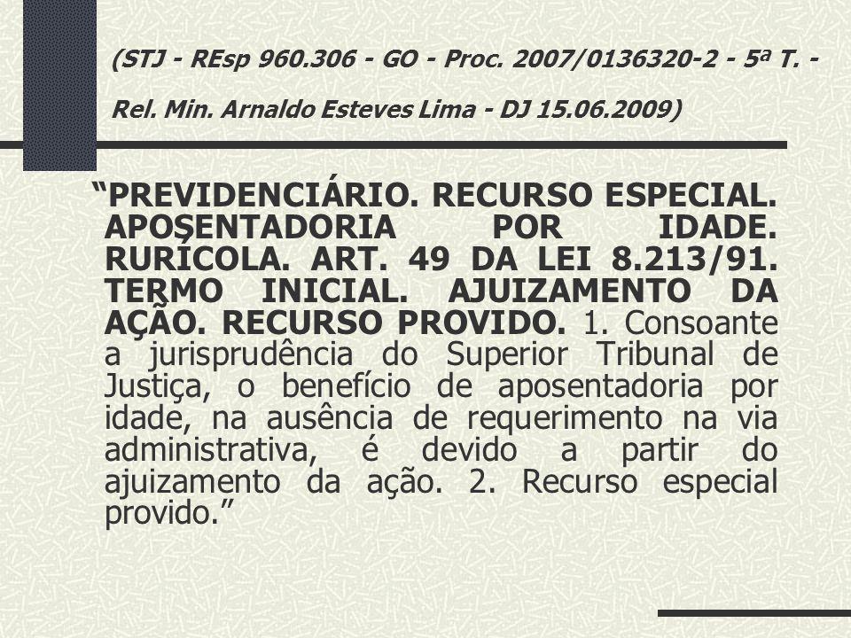 (STJ - REsp 960. 306 - GO - Proc. 2007/0136320-2 - 5ª T. - Rel. Min