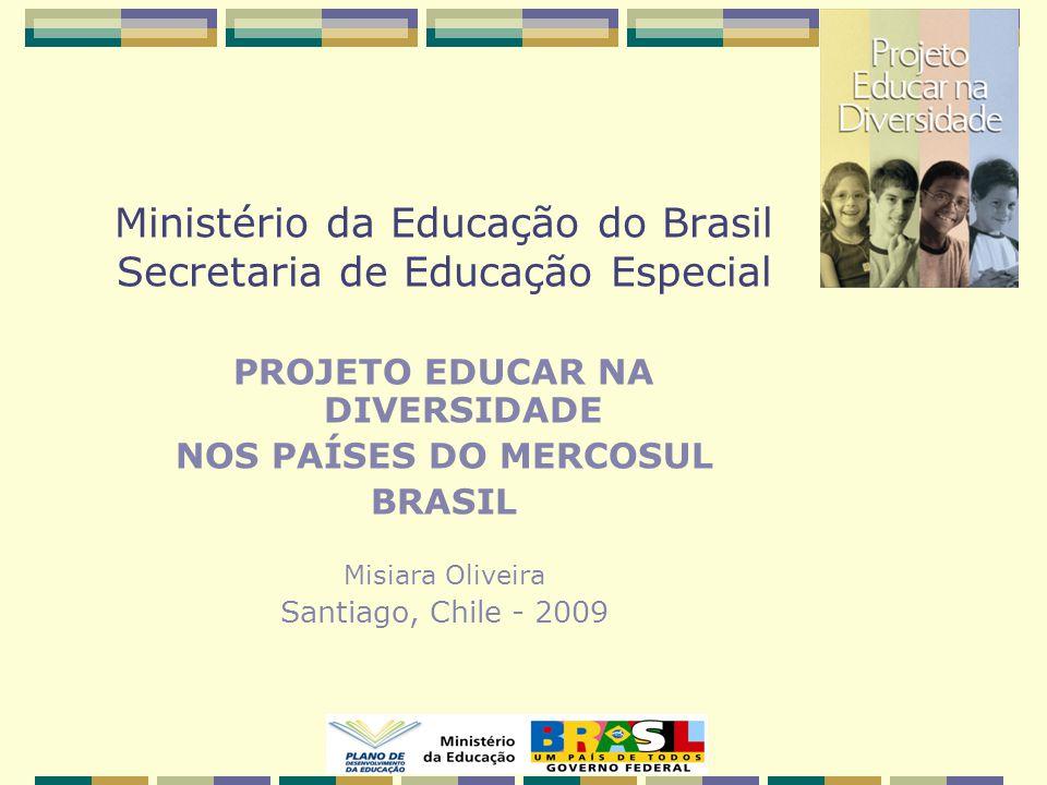 Ministério da Educação do Brasil Secretaria de Educação Especial