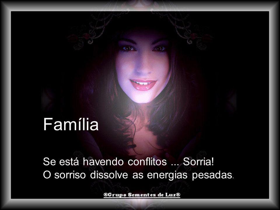Família Se está havendo conflitos ... Sorria!