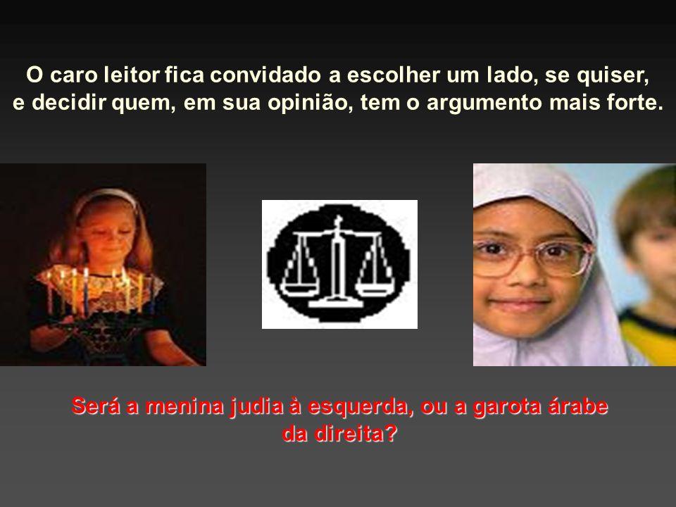 Será a menina judia à esquerda, ou a garota árabe da direita