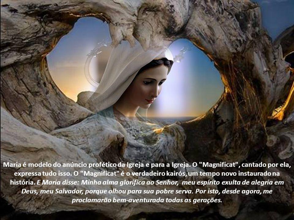 Maria é modelo do anúncio profético da Igreja e para a Igreja