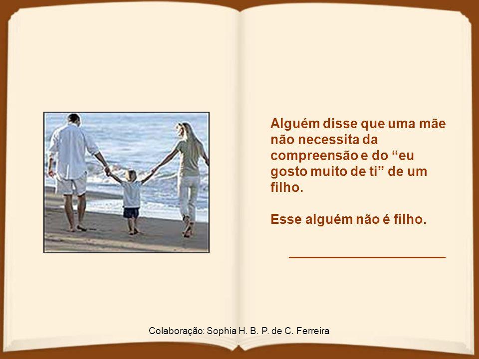 Colaboração: Sophia H. B. P. de C. Ferreira