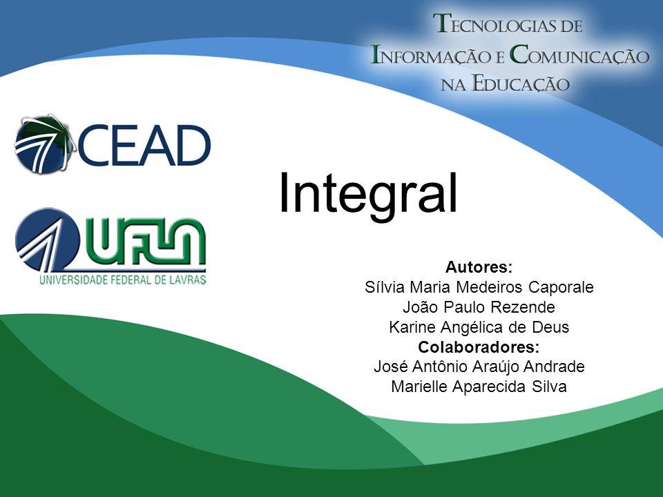 Integral Autores: Sílvia Maria Medeiros Caporale João Paulo Rezende
