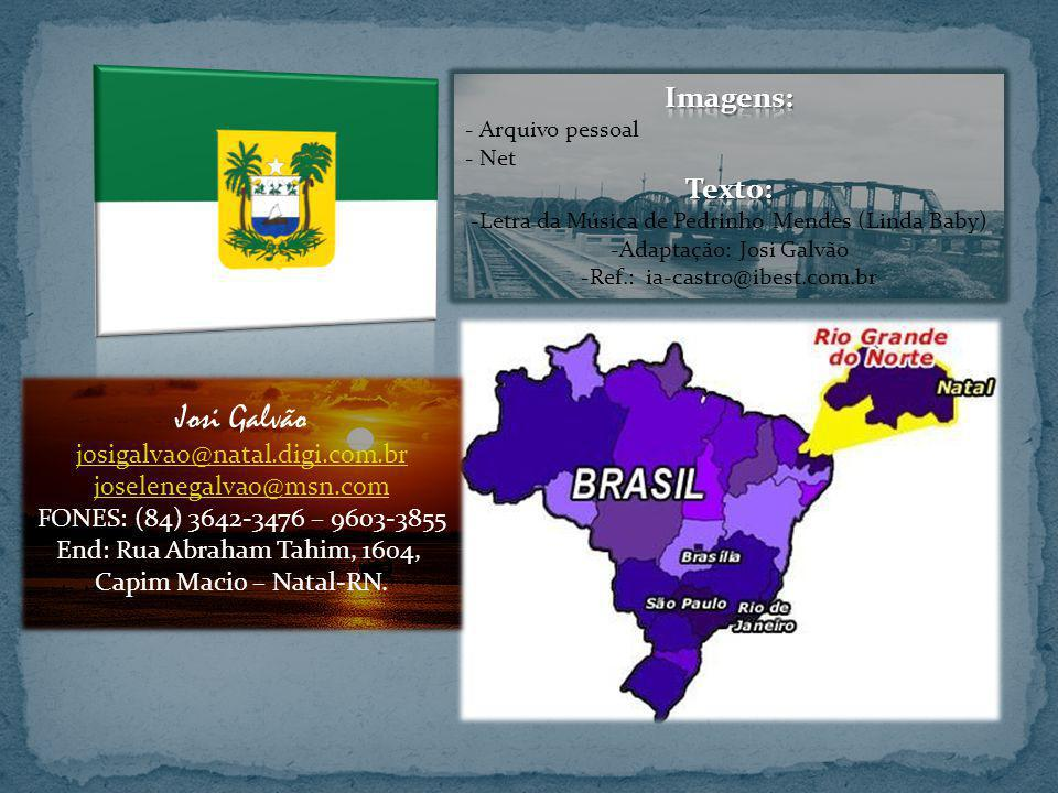 Josi Galvão Imagens: Texto: josigalvao@natal.digi.com.br