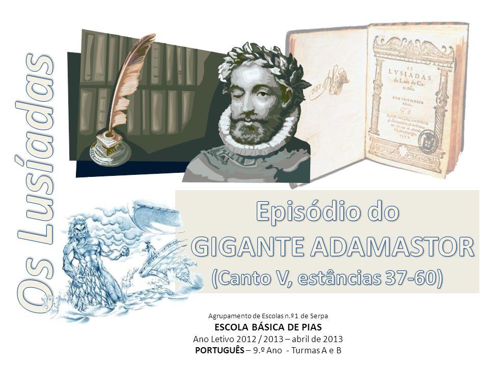 Os Lusíadas Episódio do GIGANTE ADAMASTOR (Canto V, estâncias 37-60)