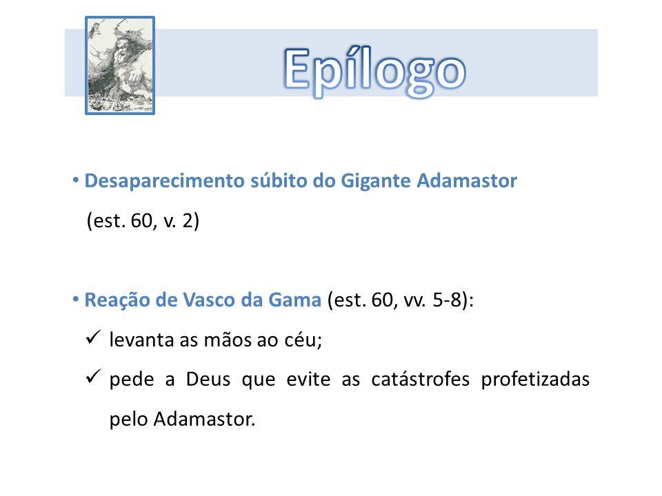Epílogo Desaparecimento súbito do Gigante Adamastor (est. 60, v. 2)