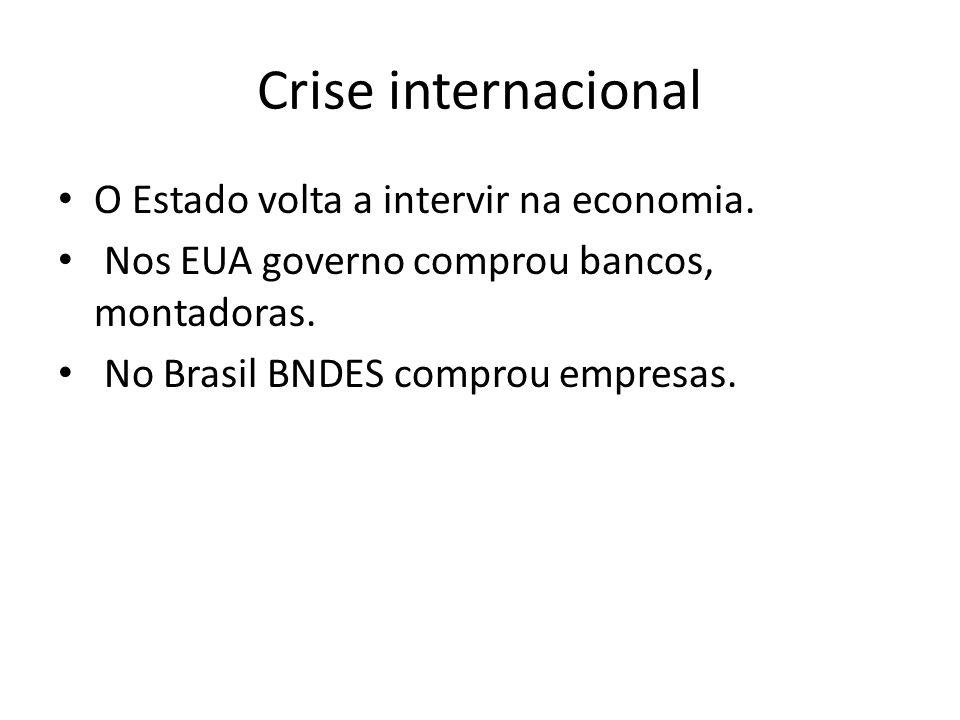 Crise internacional O Estado volta a intervir na economia.