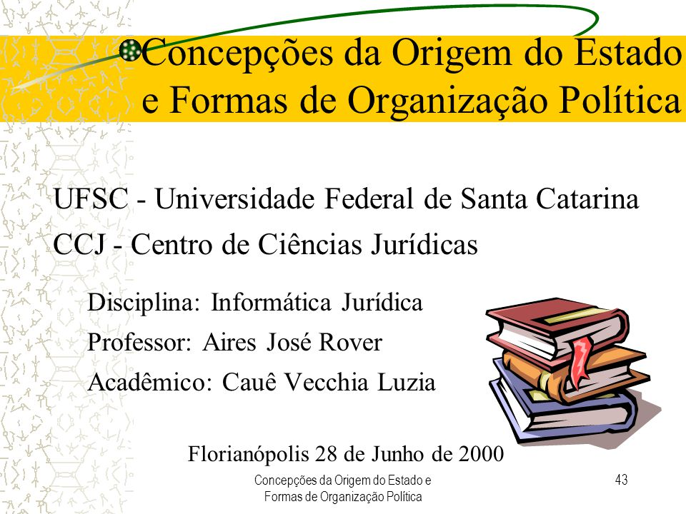 Concepções da Origem do Estado e Formas de Organização Política