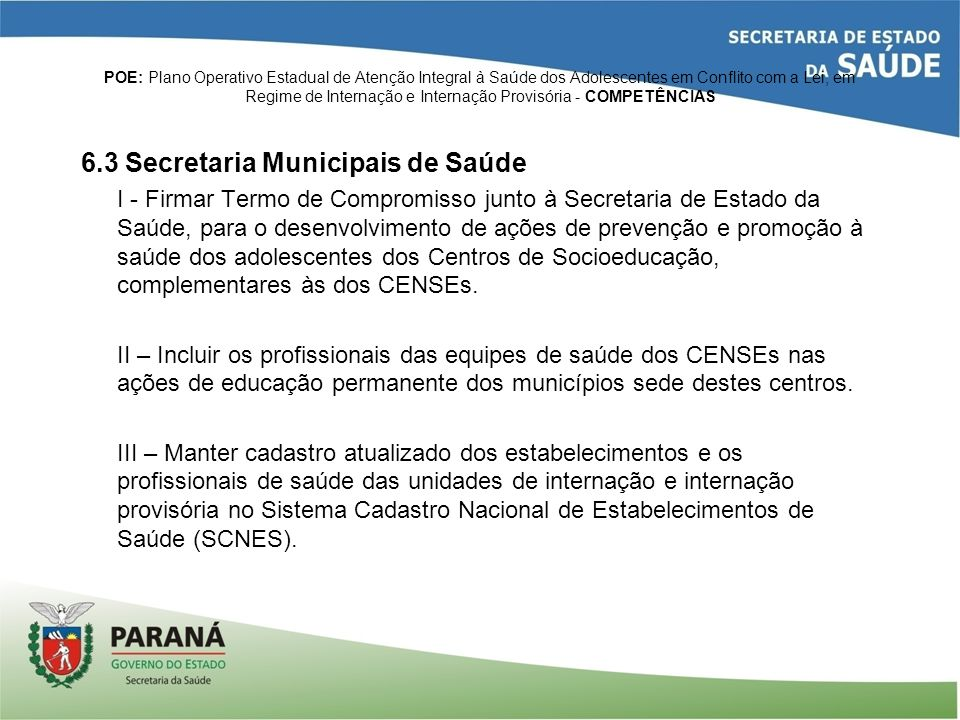 6.3 Secretaria Municipais de Saúde
