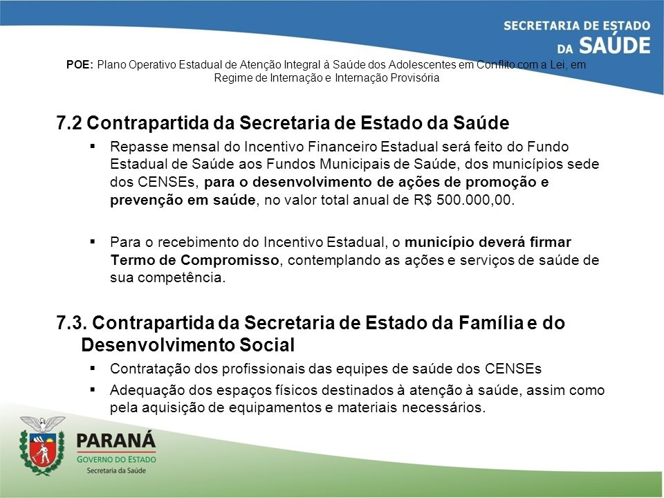 7.2 Contrapartida da Secretaria de Estado da Saúde
