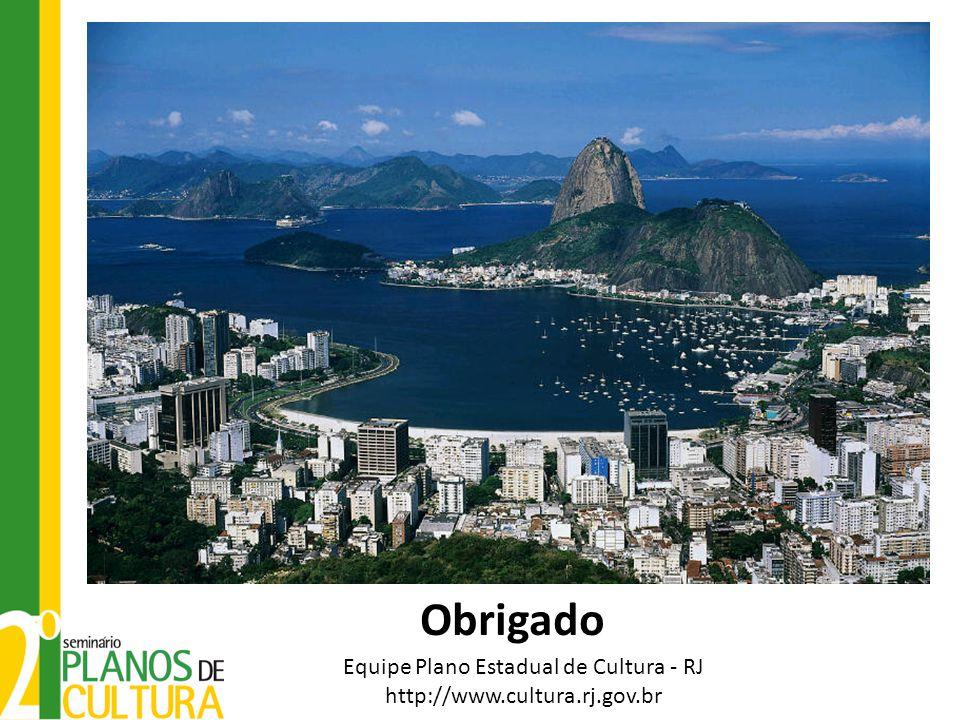 Equipe Plano Estadual de Cultura - RJ http://www.cultura.rj.gov.br
