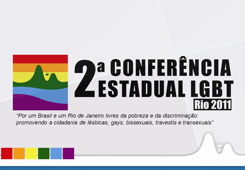 Por um Brasil e um Rio de Janeiro livres da pobreza e da discriminação: promovendo a cidadania de lésbicas, gays, bissexuais, travestis e transexuais
