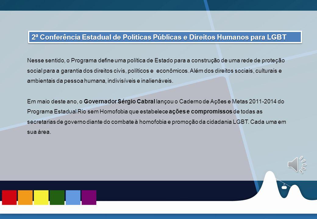 REUNIÃO DAS ASCOMs 2ª Conferência Estadual de Políticas Públicas e Direitos Humanos para LGBT.