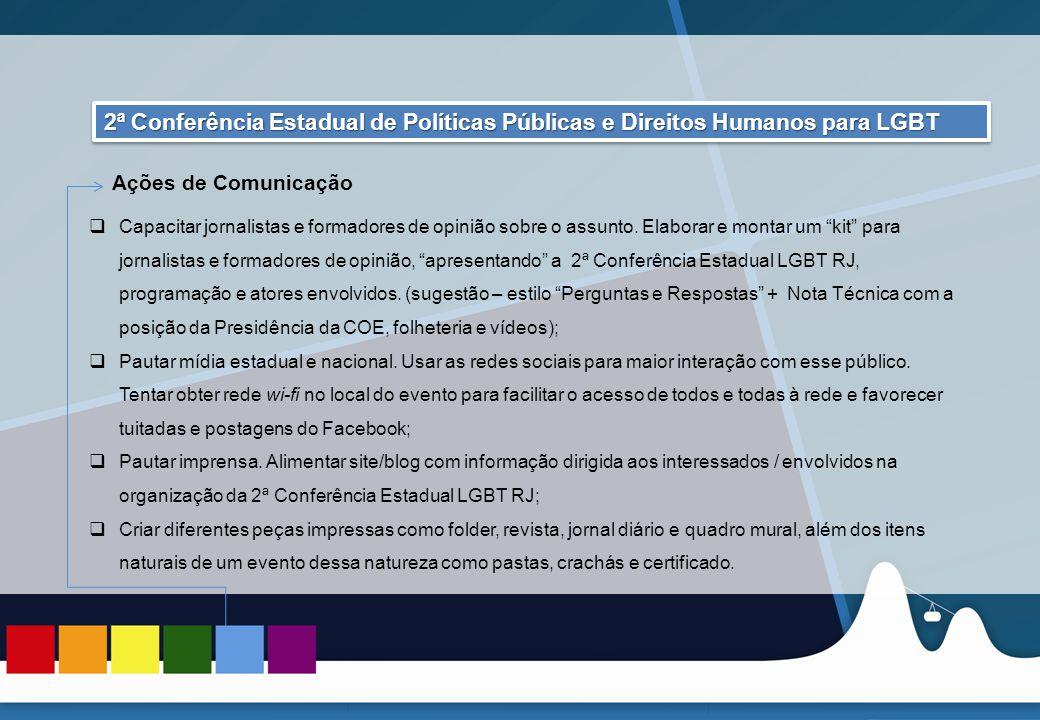 REUNIÃO DAS ASCOMs 2ª Conferência Estadual de Políticas Públicas e Direitos Humanos para LGBT. Ações de Comunicação.