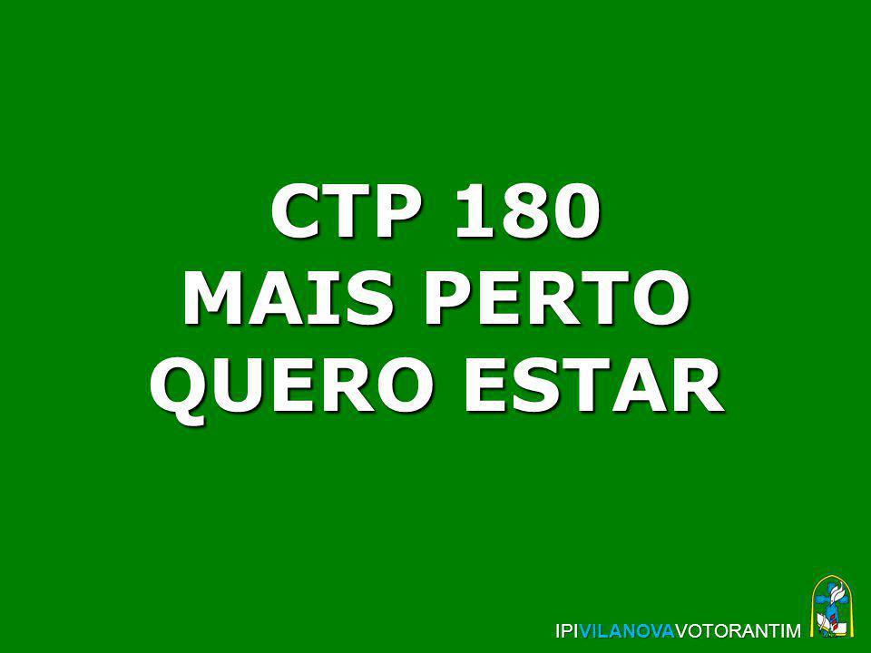 CTP 180 MAIS PERTO QUERO ESTAR