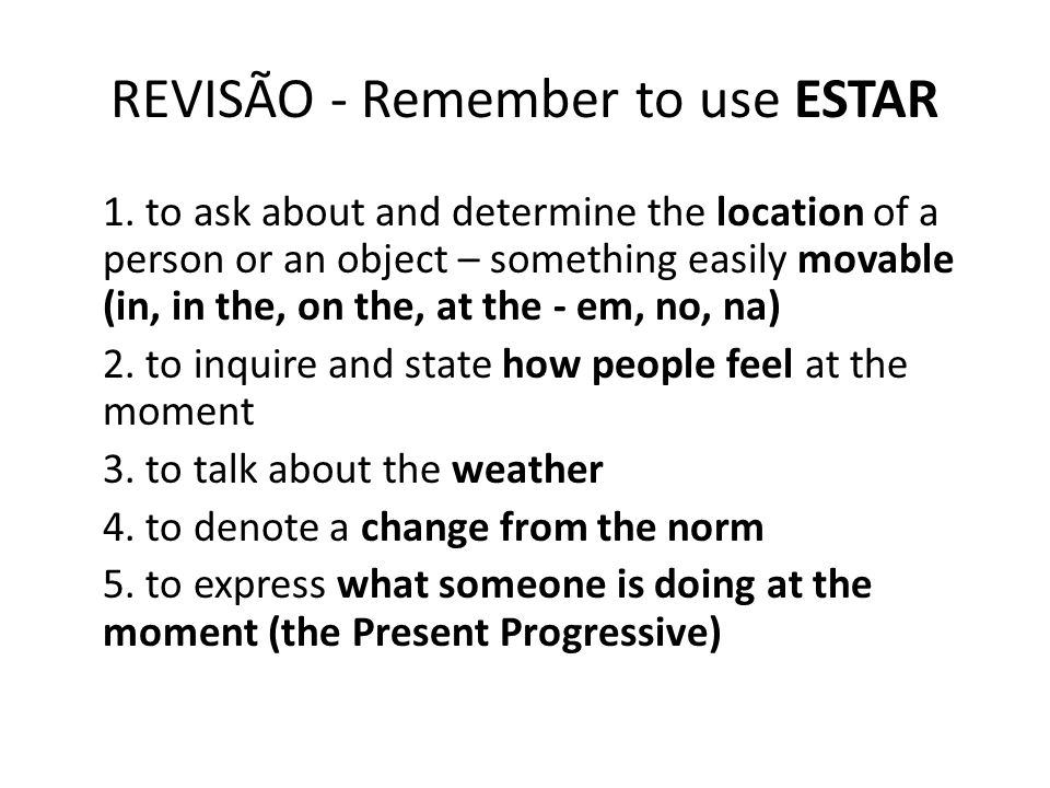 REVISÃO - Remember to use ESTAR