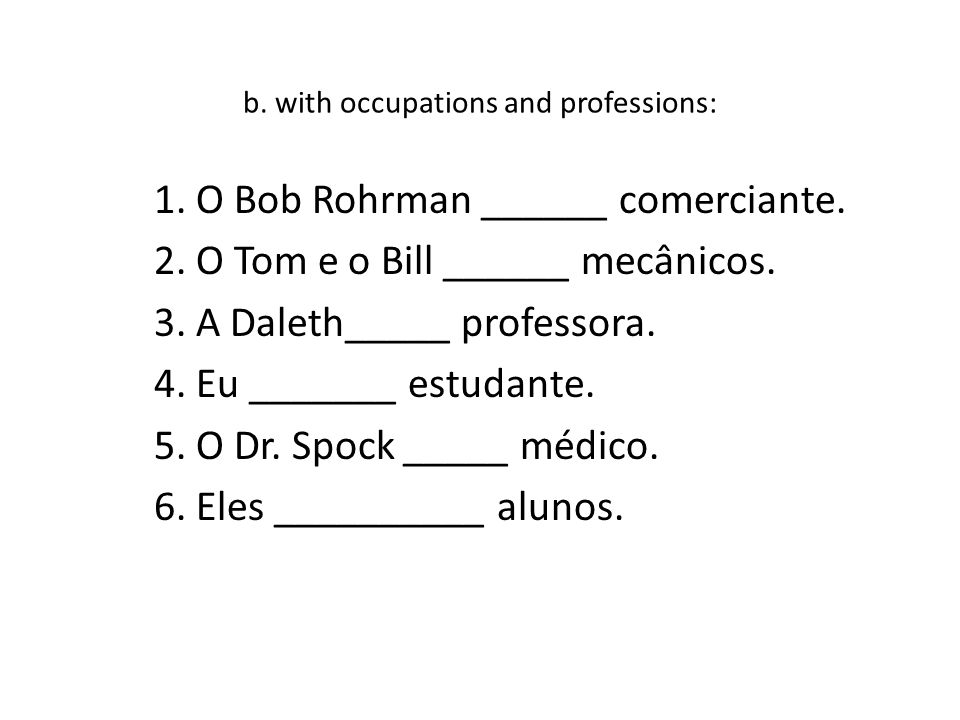 b. with occupations and professions: