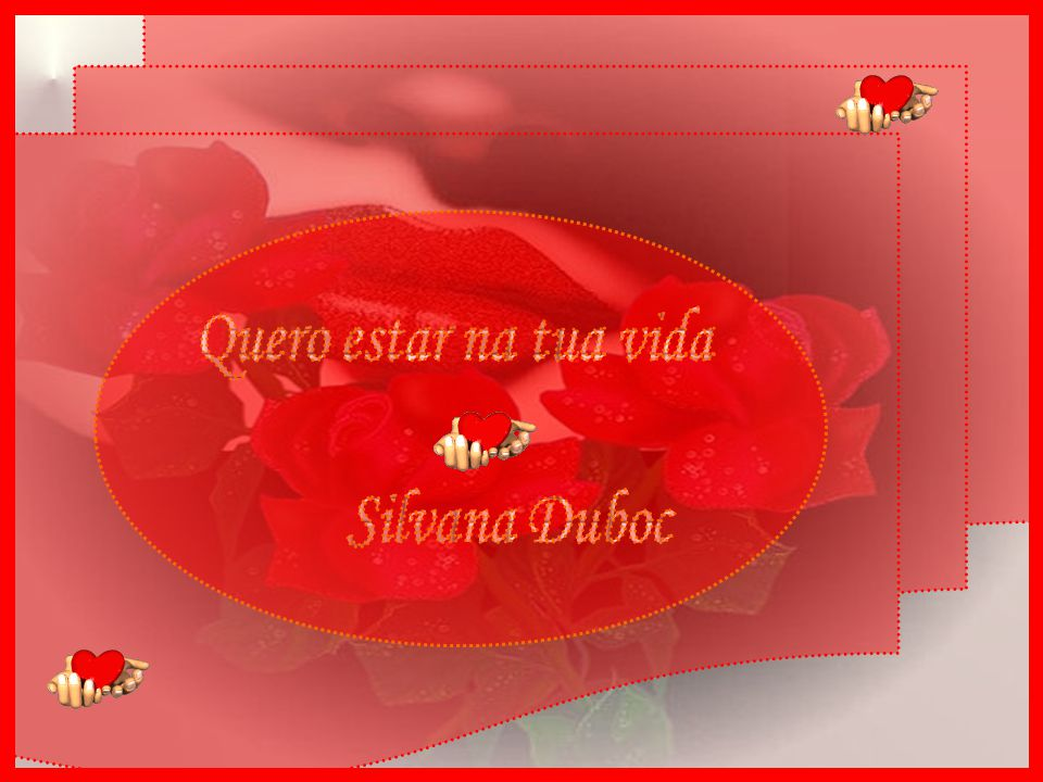 Quero estar na tua vida Silvana Duboc