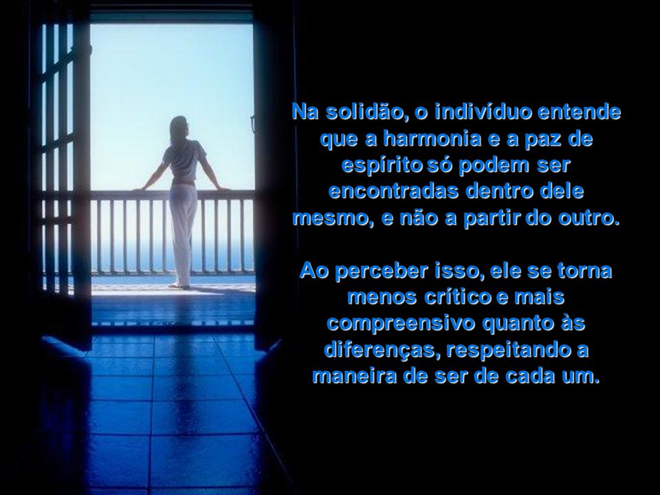 Na solidão, o indivíduo entende