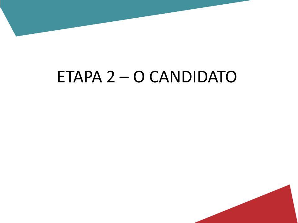 ETAPA 2 – O CANDIDATO