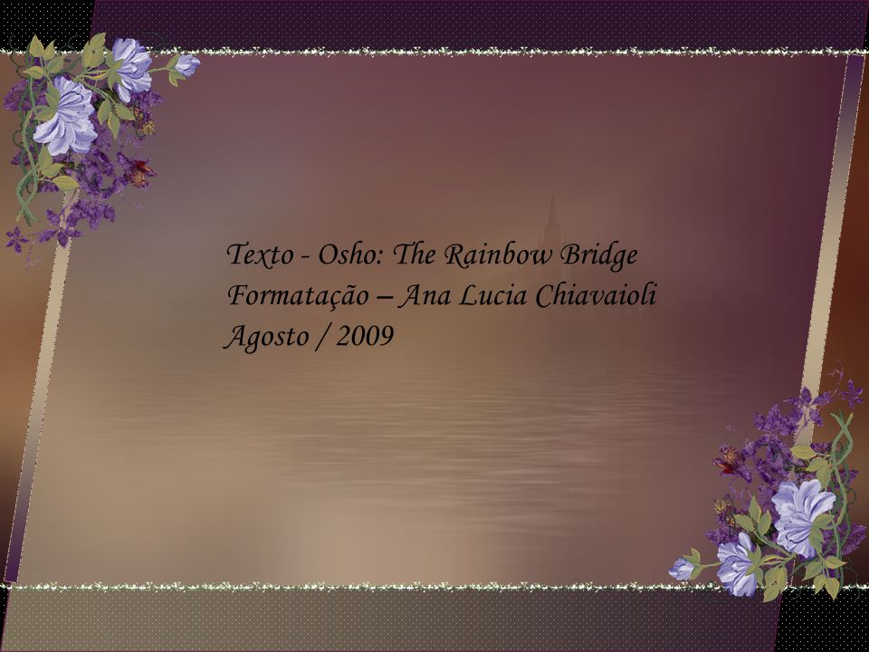 Texto - Osho: The Rainbow Bridge