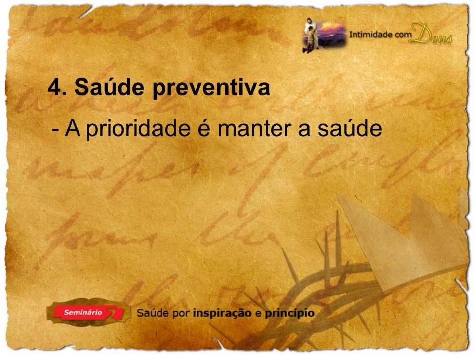 4. Saúde preventiva - A prioridade é manter a saúde