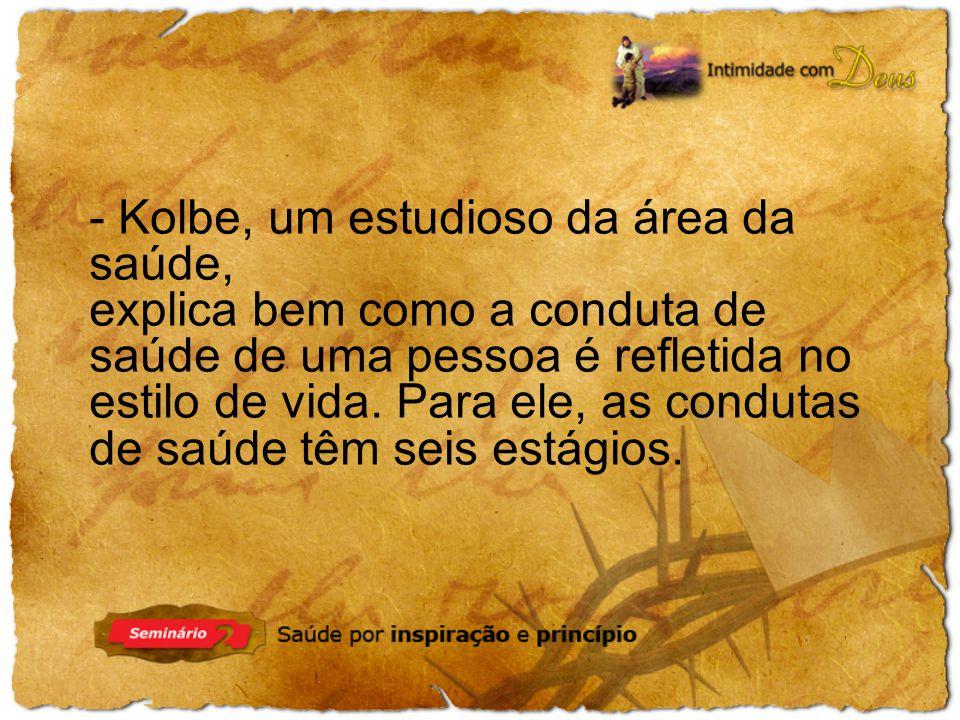 - Kolbe, um estudioso da área da saúde,