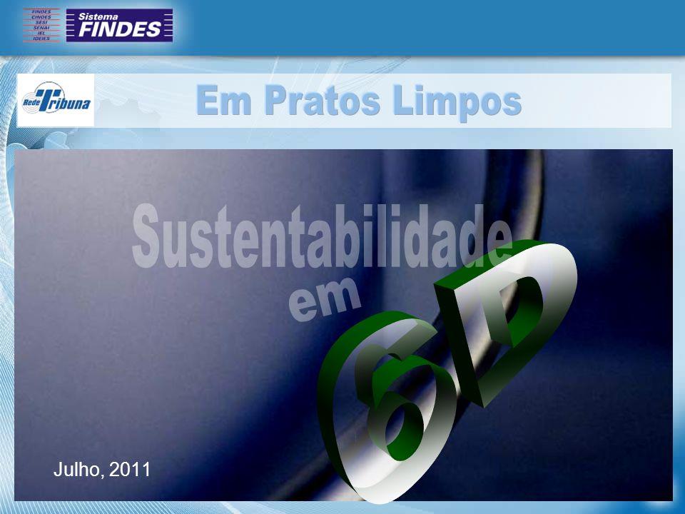 Em Pratos Limpos Sustentabilidade 6D em Julho, 2011