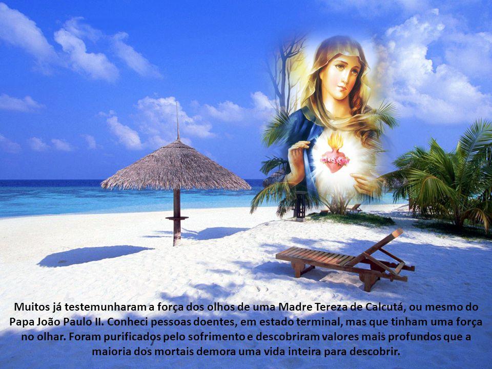 Muitos já testemunharam a força dos olhos de uma Madre Tereza de Calcutá, ou mesmo do Papa João Paulo II.