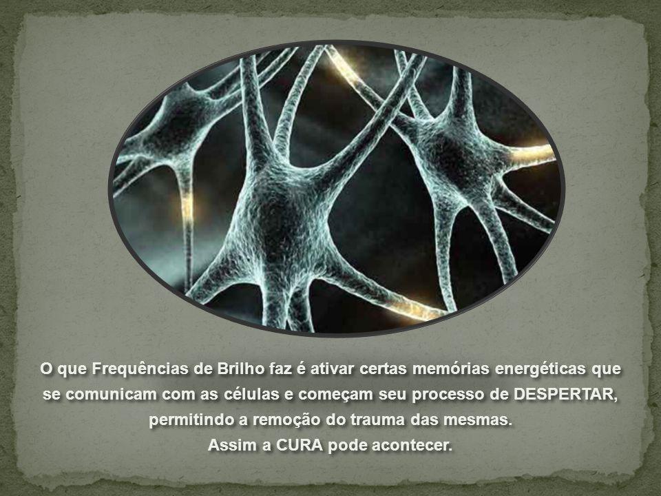 se comunicam com as células e começam seu processo de despertar,