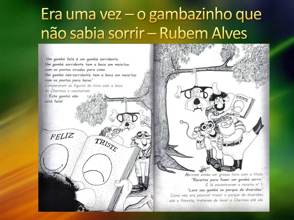 Era uma vez – o gambazinho que não sabia sorrir – Rubem Alves