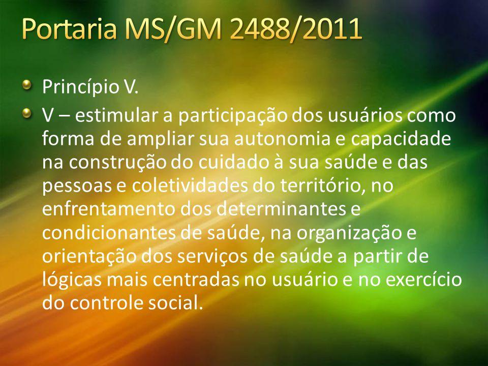 Portaria MS/GM 2488/2011 Princípio V.