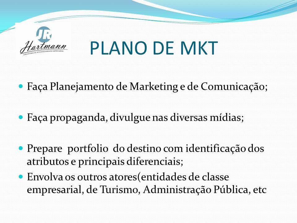 PLANO DE MKT Faça Planejamento de Marketing e de Comunicação;