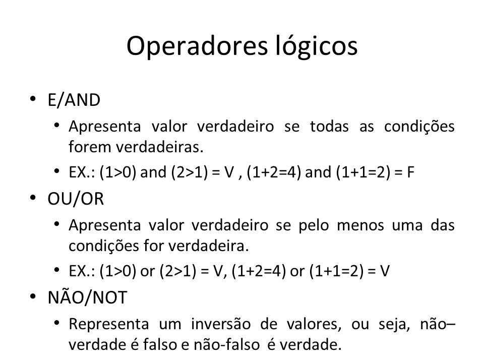 Operadores lógicos E/AND OU/OR NÃO/NOT