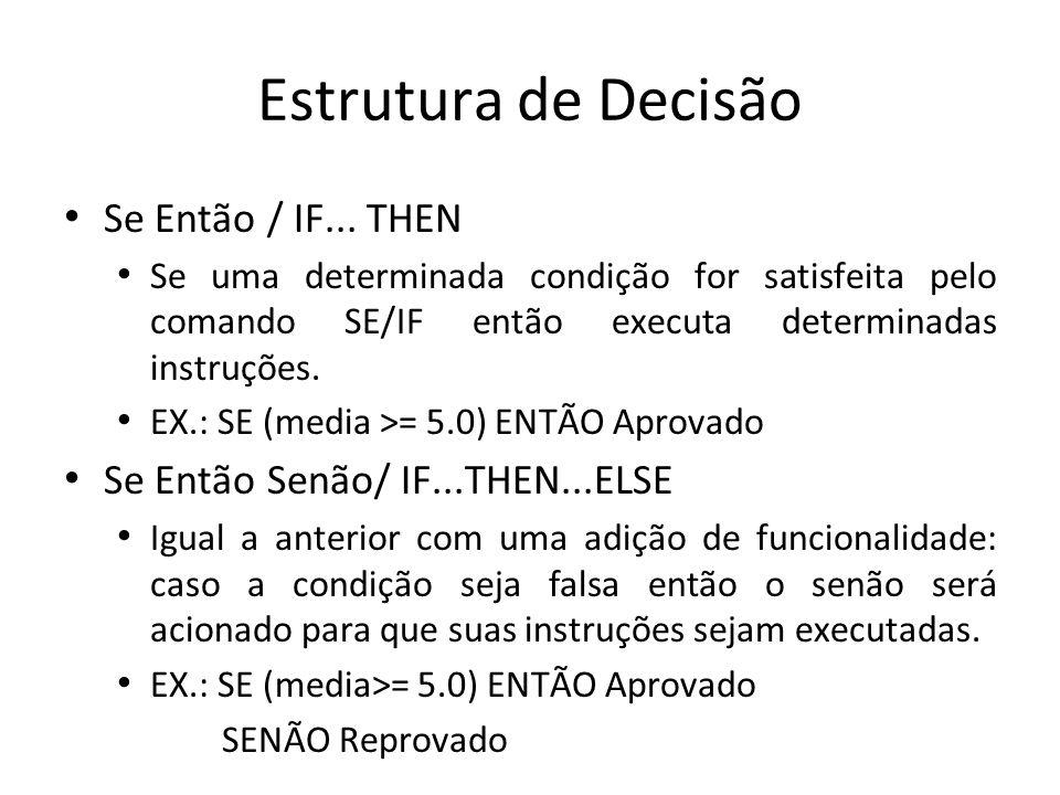 Estrutura de Decisão Se Então / IF... THEN