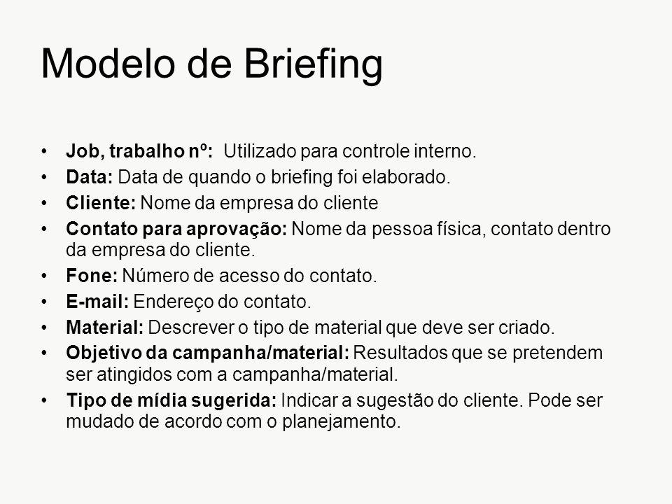 Modelo de Briefing Job, trabalho nº: Utilizado para controle interno.