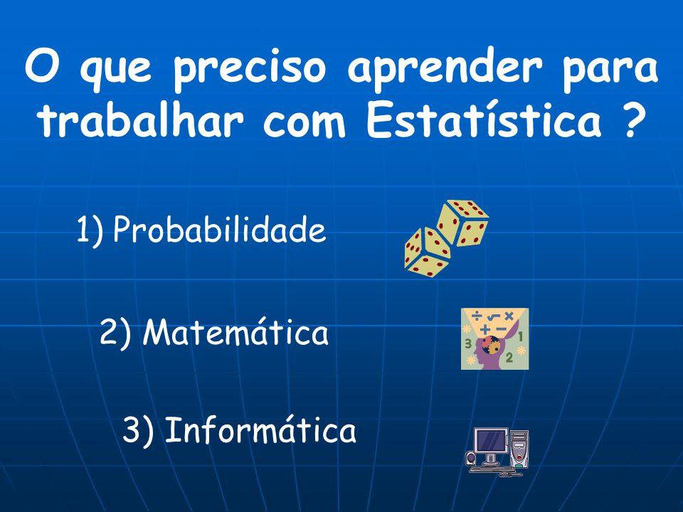 O que preciso aprender para trabalhar com Estatística
