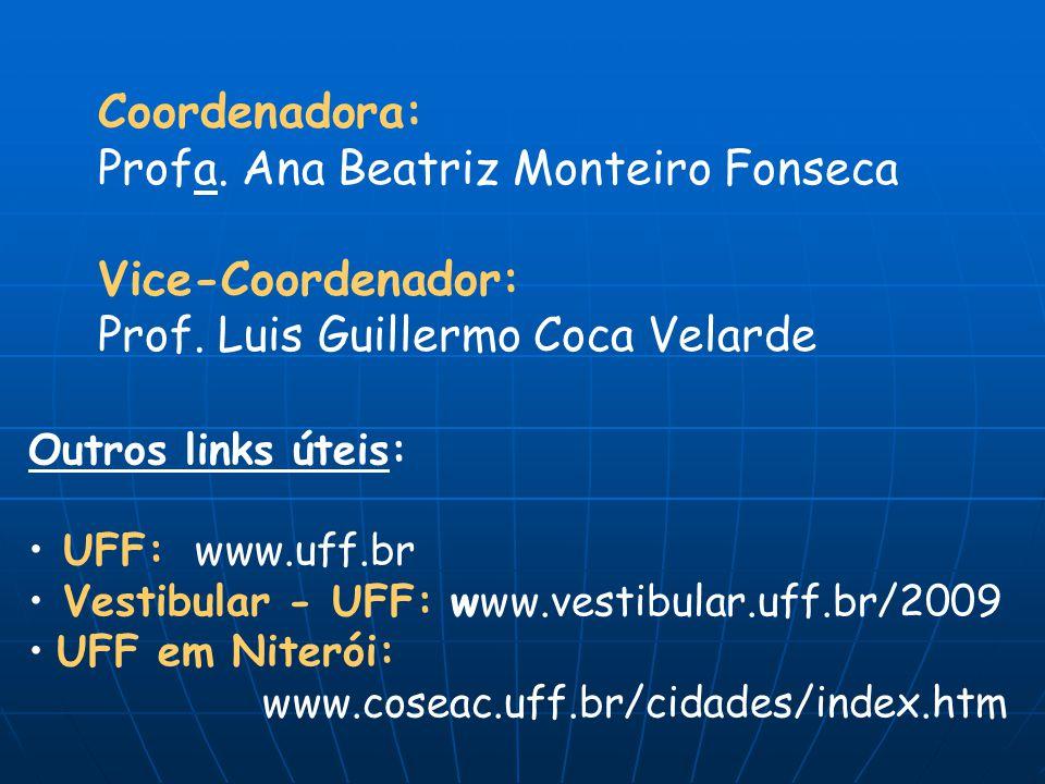 Profa. Ana Beatriz Monteiro Fonseca Vice-Coordenador: