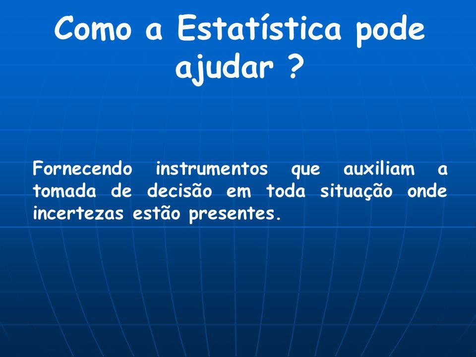 Como a Estatística pode ajudar