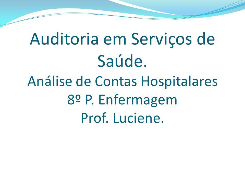 Auditoria em Serviços de Saúde. Análise de Contas Hospitalares 8º P