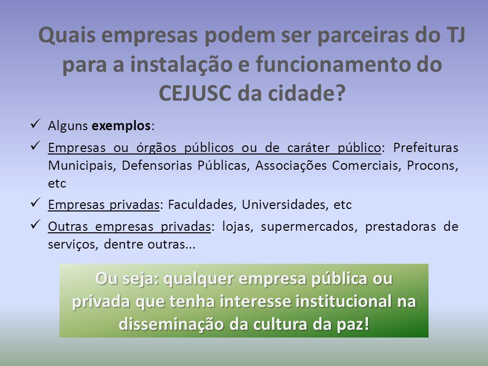 Quais empresas podem ser parceiras do TJ para a instalação e funcionamento do CEJUSC da cidade