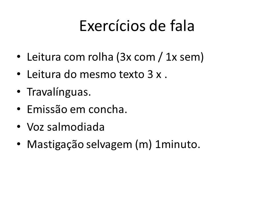 Exercícios de fala Leitura com rolha (3x com / 1x sem)