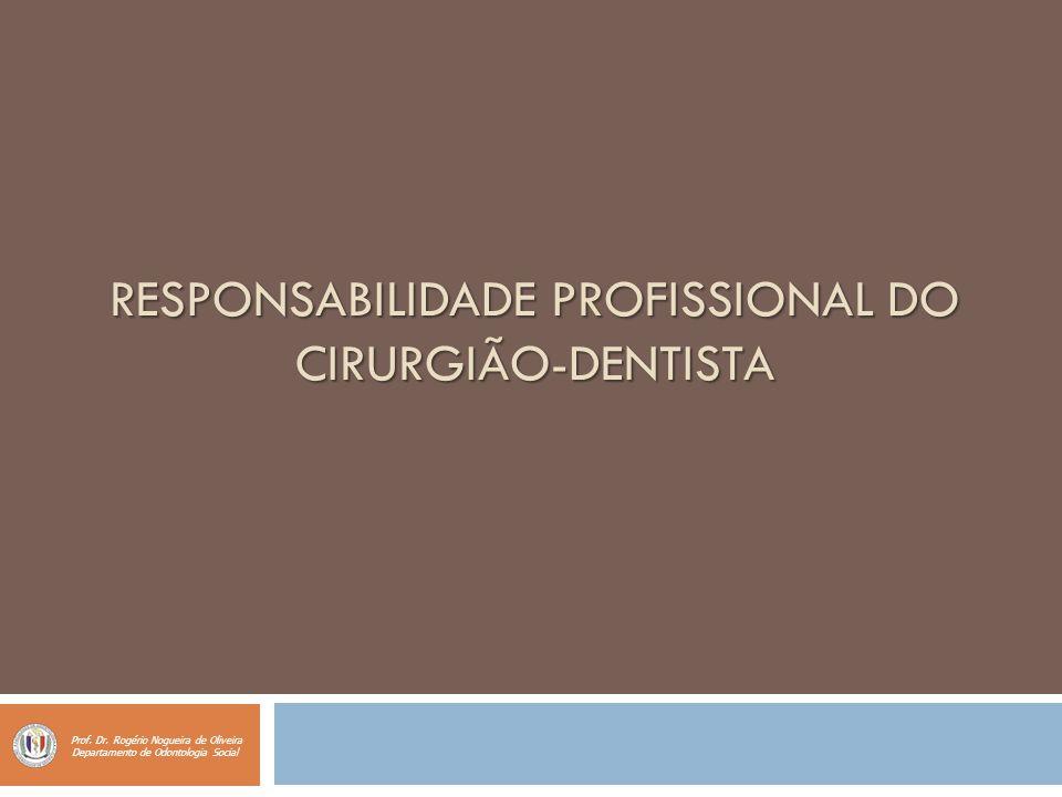 RESPONSABILIDADE PROFISSIONAL DO CIRURGIÃO-DENTISTA