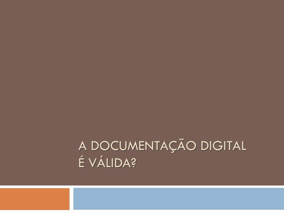 A documentação digital é válida