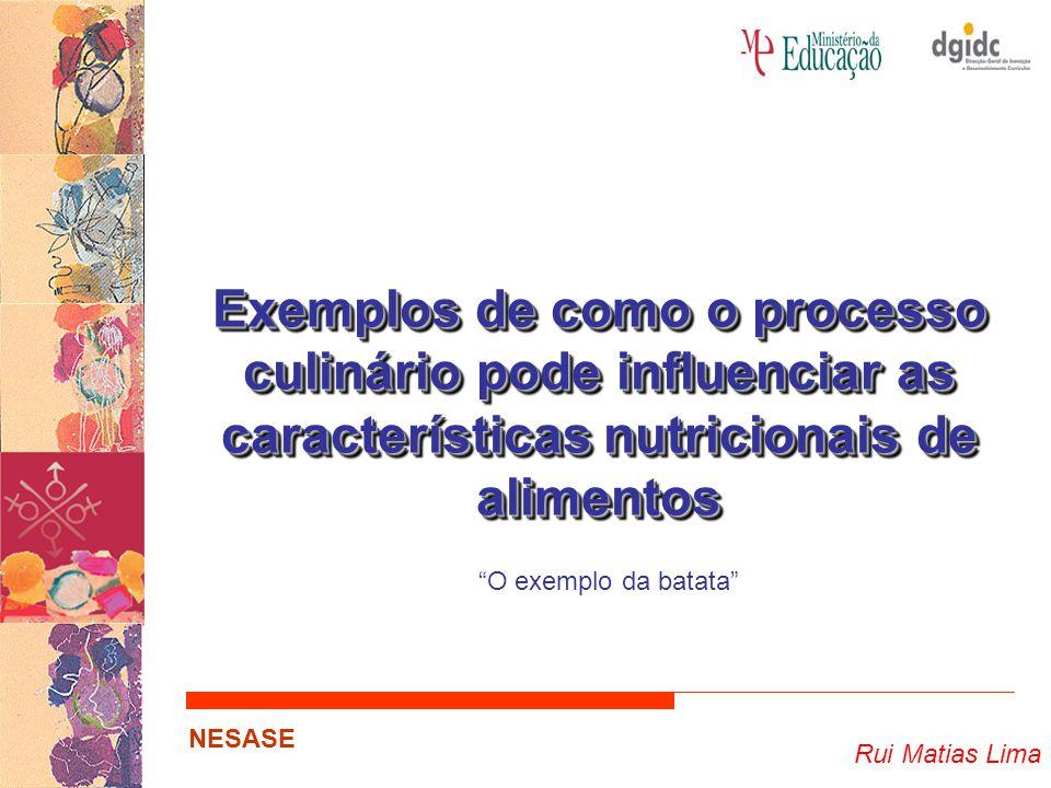 Exemplos de como o processo culinário pode influenciar as características nutricionais de alimentos