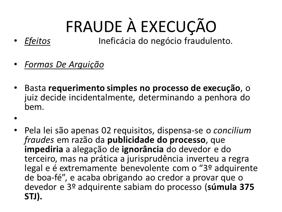 FRAUDE À EXECUÇÃO Efeitos Ineficácia do negócio fraudulento.