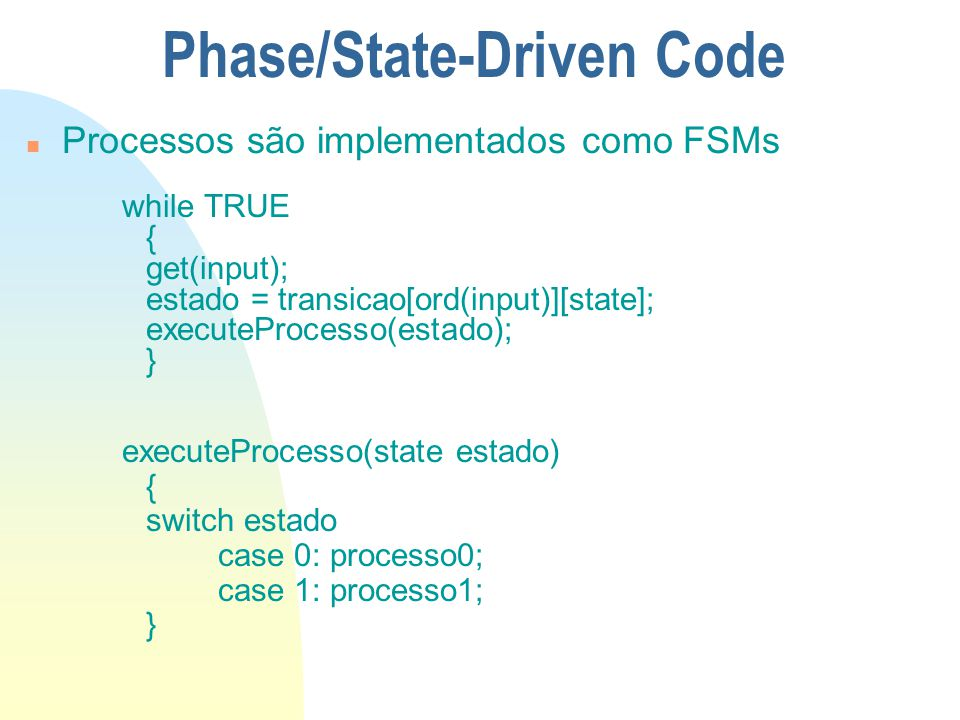 Phase/State-Driven Code