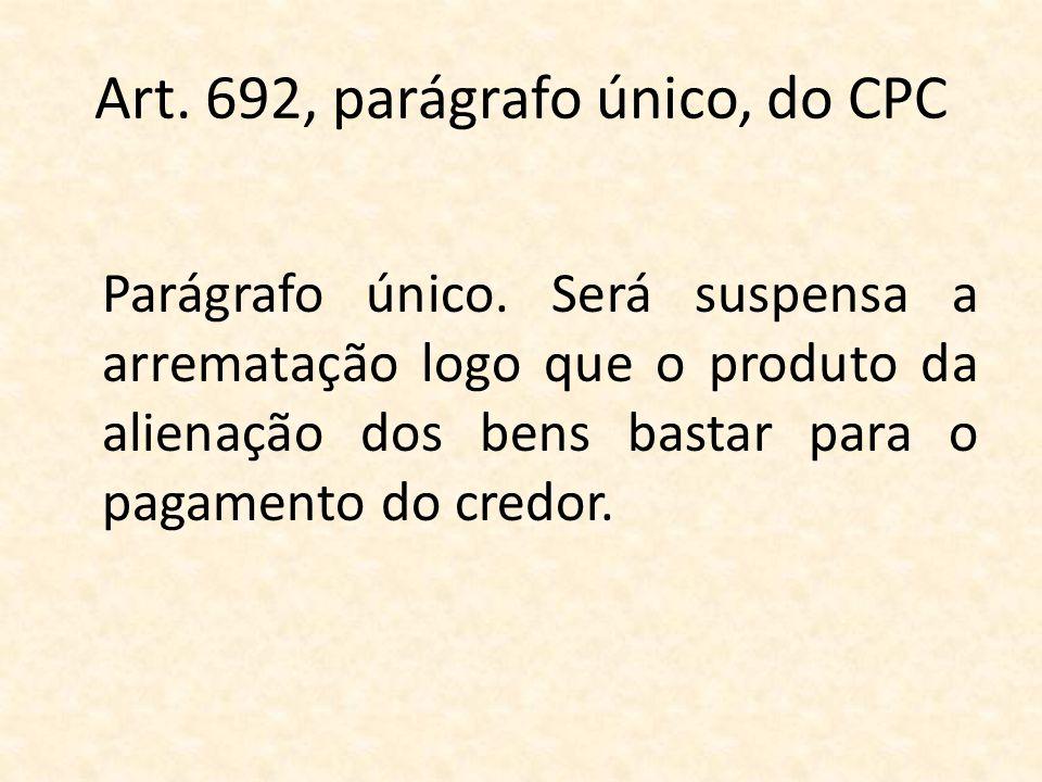 Art. 692, parágrafo único, do CPC