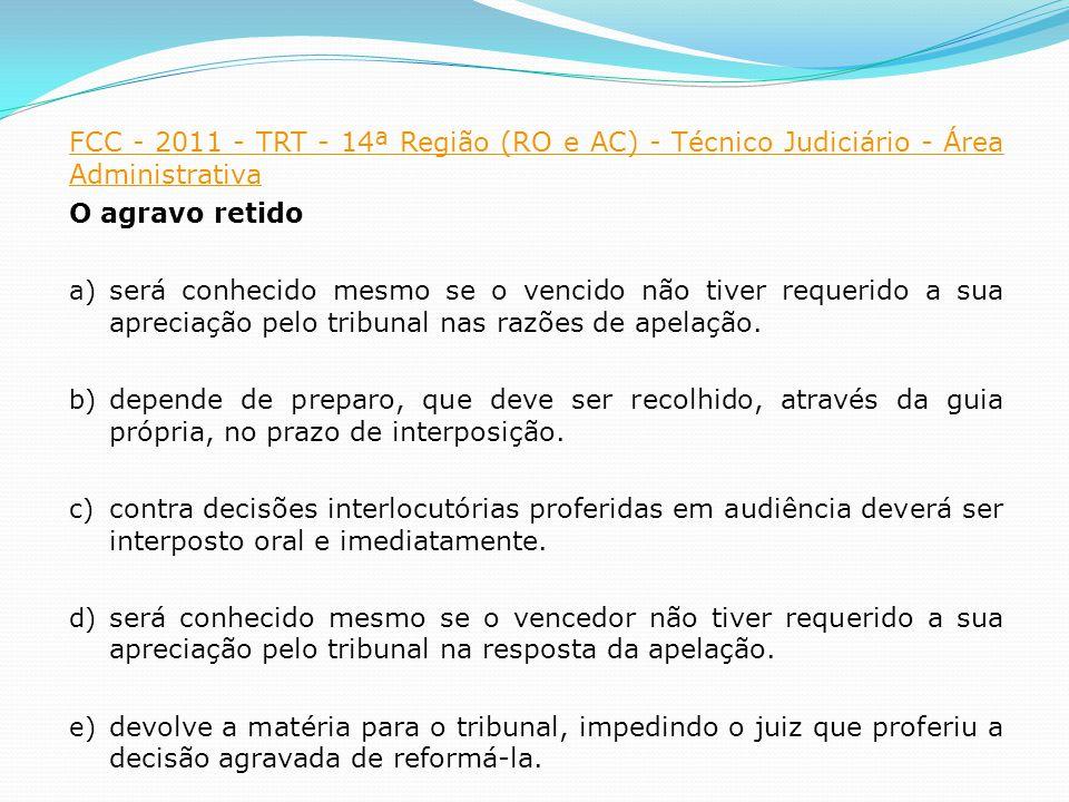 FCC - 2011 - TRT - 14ª Região (RO e AC) - Técnico Judiciário - Área Administrativa